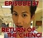Artwork for Episode 37: Return of the Chengi