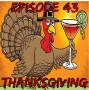 Artwork for Episode 43: Thanksgiving
