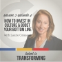 Artwork for S2E4: How to Invest in Culture & Boost Your Bottom Line   with Laurie Colasanti
