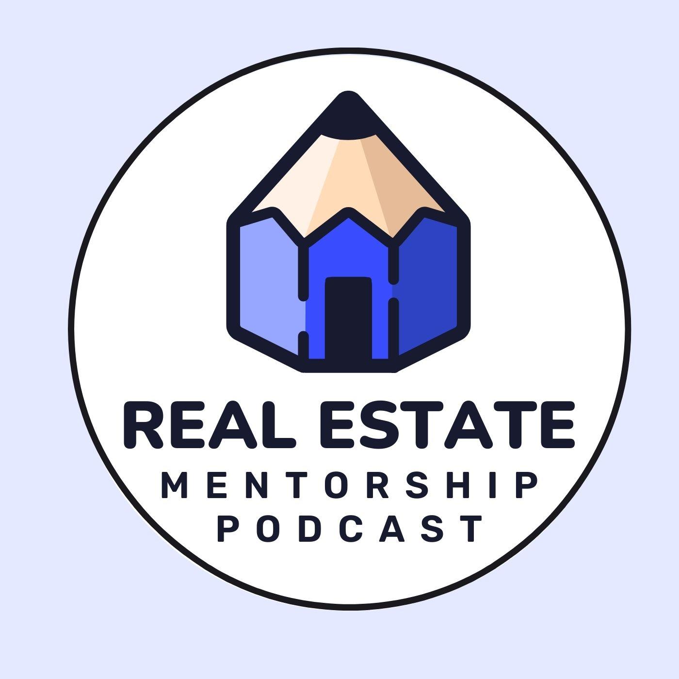 Real Estate Mentorship Podcast Ep. 1 show art