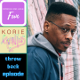 Artwork for Throwback Episode-My Conversation with Korie Genius