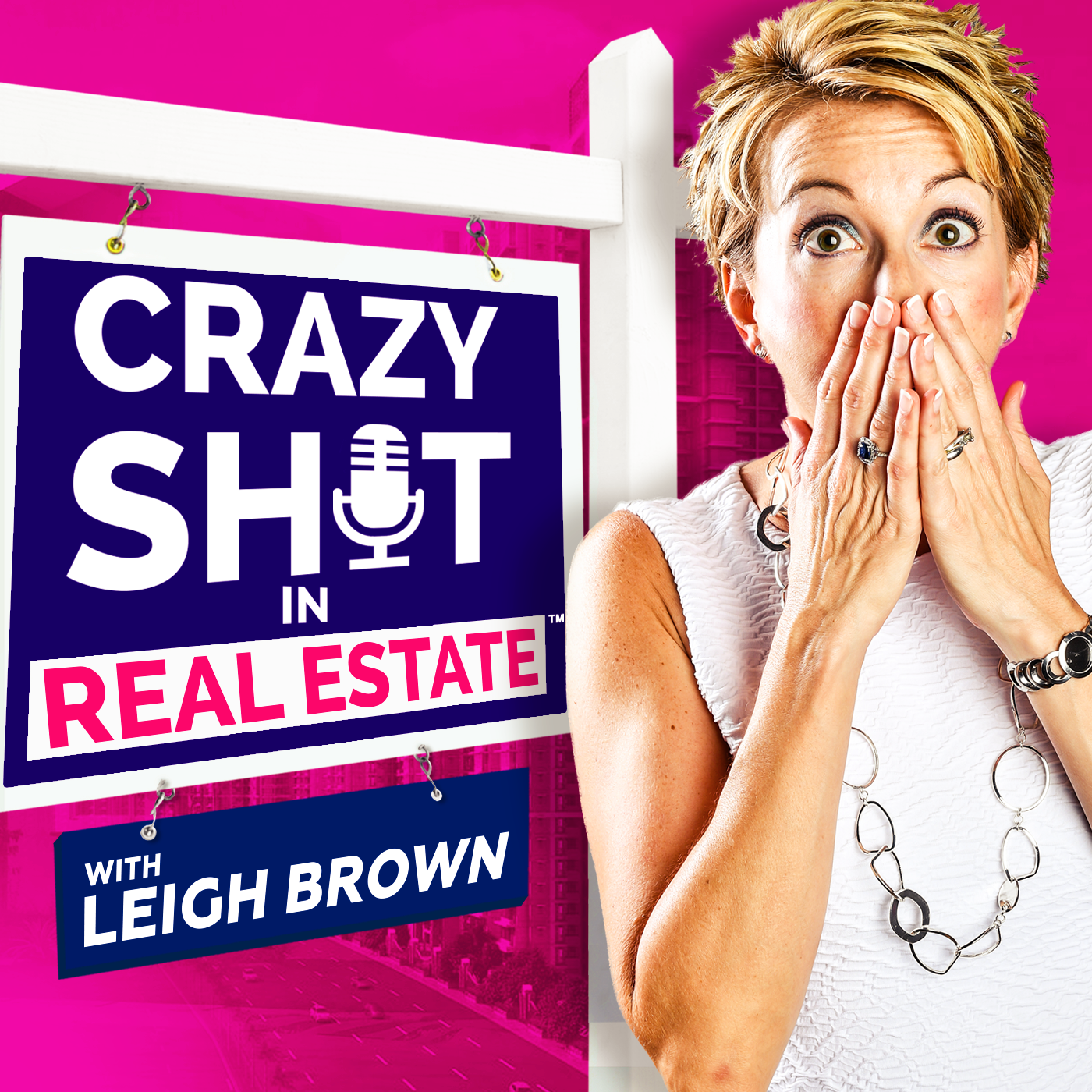 Artwork for Introduction - Crazy Sh*t In Real Estate with Leigh Brown - Episode #1