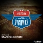 Artwork for Welcome To History And The Highway With Stan Ellsworth