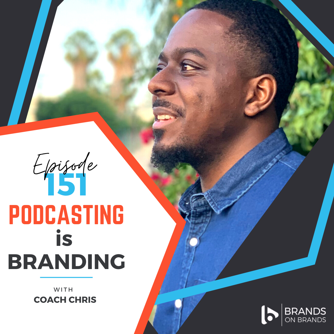 Podcasting is Branding with Chris Hines   Ep. 151