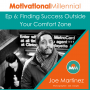 """Artwork for 06: Finding Success Outside Your Comfort Zone with Joe """"Focus"""" Martinez"""