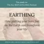 Artwork for #18 EARTHING with Martin Zucker