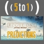 Artwork for 15 - Predictions for Rogue One:  A Star Wars Story - 5 to 1