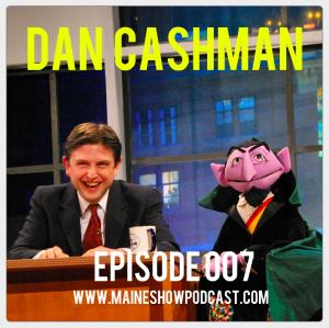 Episode 007 - Dan Cashman