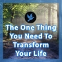 Artwork for Walk 11 - The One Thing You Need To Transform Your Life
