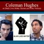 Artwork for Coleman Hughes on Black Lives Matter, Racism and Police Violence