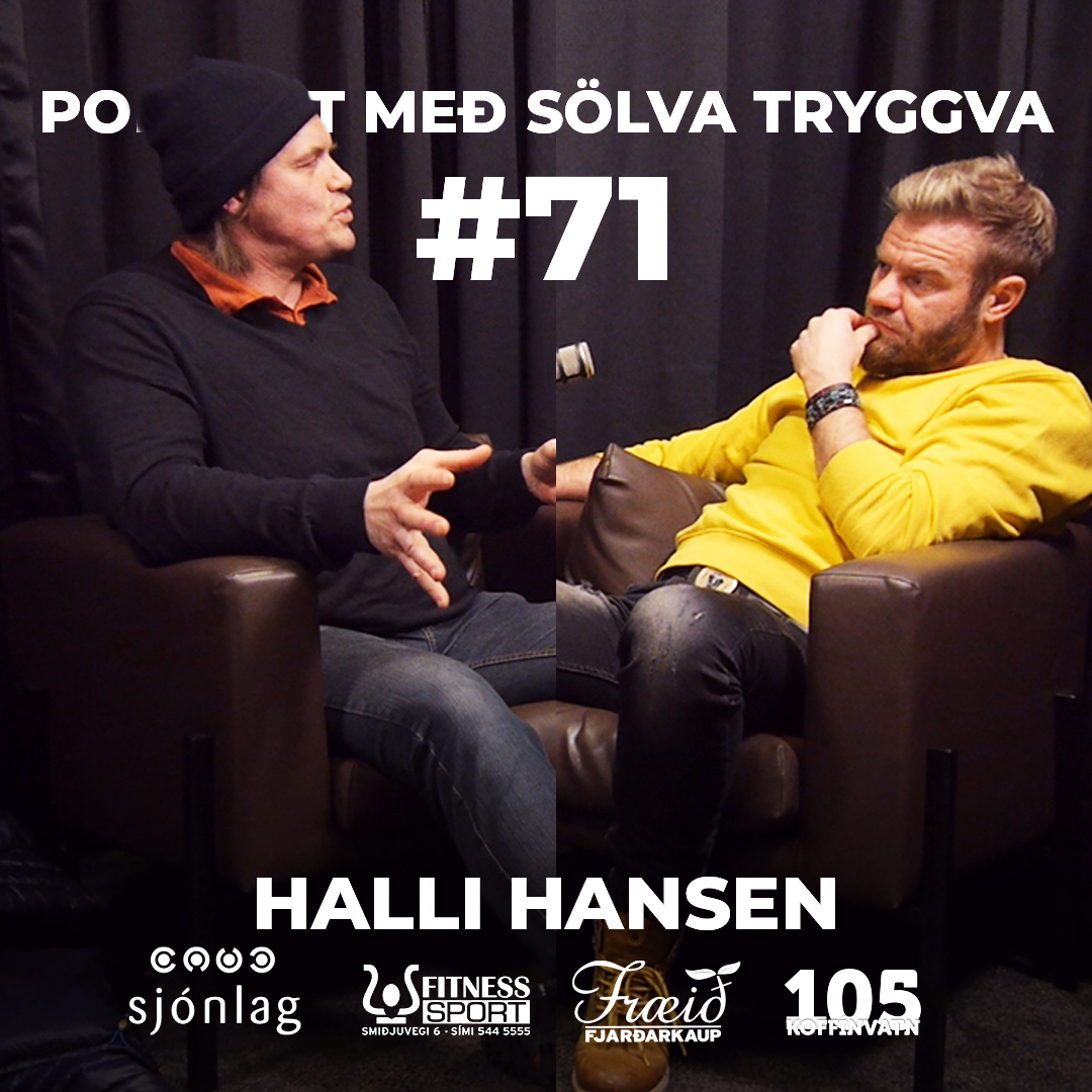 #71 Halli Hansen með Sölva Tryggva
