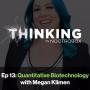 Artwork for Quantitative Biotechnology ft. Megan Klimen    Episode 13