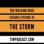 Artwork for The Walking Dead s9e16 The Storm Review