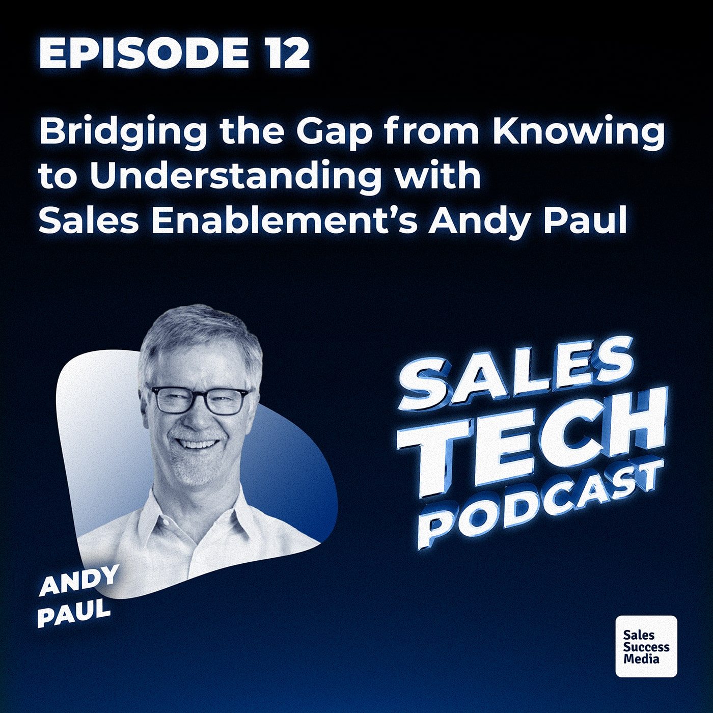 12: Bridging the Gap from Knowing to Understanding with Sales Enablement's Andy Paul