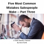 Artwork for Five Most Common Mistakes Sales People Make -- Part Three