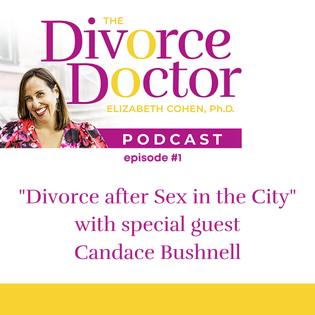 The Divorce Doctor - Episode 01: Candace Bushnell on Divorce After Sex in the City