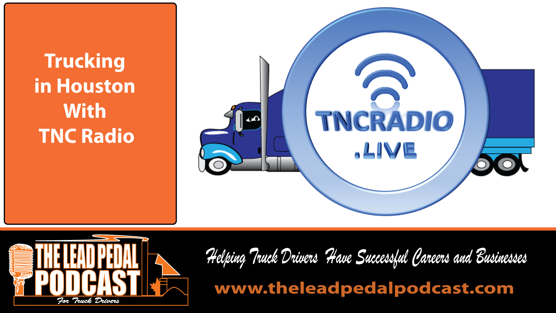 LP619 Trucking in Houston with TNC Radio