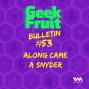 Artwork for Ep. 223: Bulletin #53 Along Came A Snyder