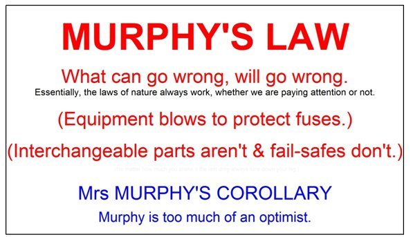 We are all subject to Murphy's Law.