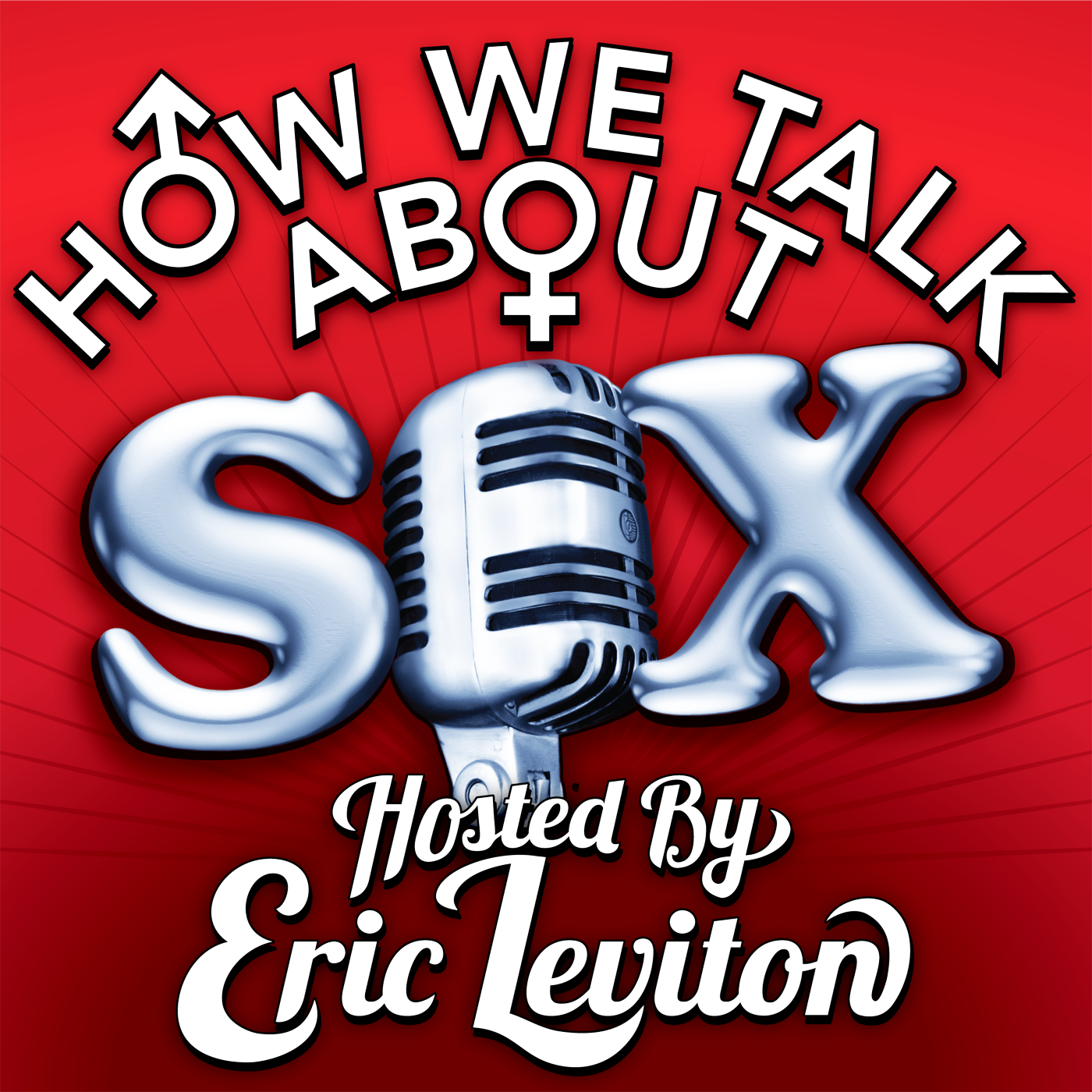 HOW WE TALK ABOUT SEX hosted by Eric Leviton show art