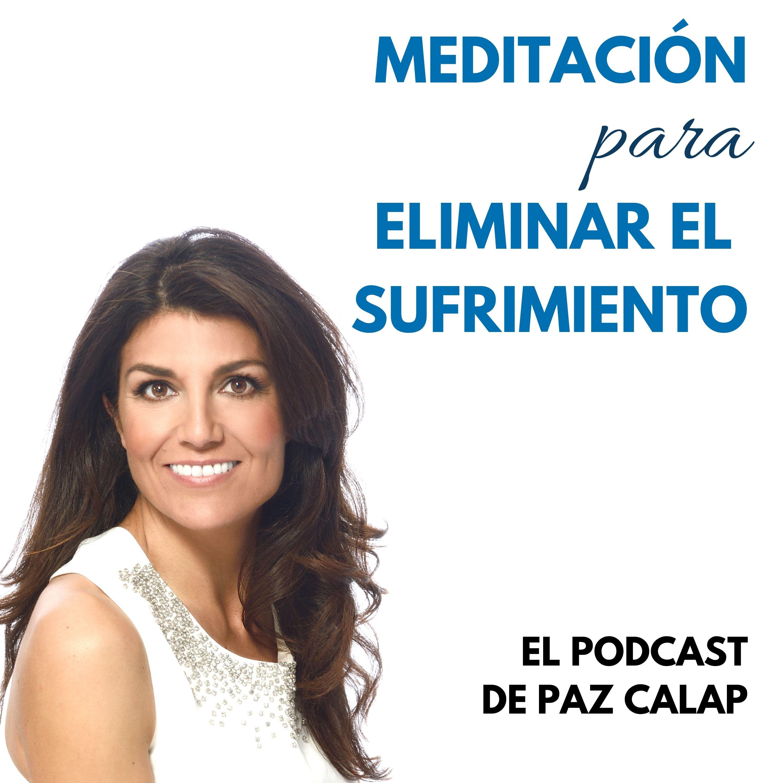 Meditación para eliminar el sufrimiento - Medita con Paz
