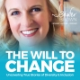 """Artwork for BEST OF THE WILL TO CHANGE: Working """"On"""" the Business, not """"In"""" the Business: Scaling a Consulting Brand and Finding Your CEO Niche"""