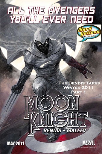 The Bendis Tapes Pt 1 :  A Hard Days Moon Knight