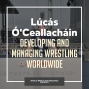Artwork for Lúcás Ó'Ceallacháin comes to Canada after spending the last five years entrenched in international wrestling -WWR63