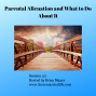 Artwork for 177: Parental Alienation and What to Do About
