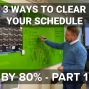 Artwork for CS 046: 3 Ways To Clear Out Your Schedule By 80% - Part 1