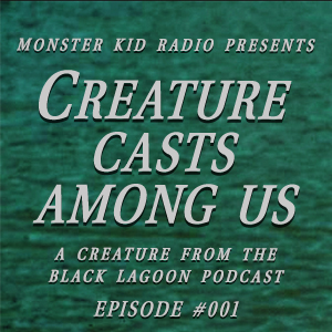 Creature Casts Among Us #001 - Top Three Reasons We Love Creature From the Black Lagoon Not Named Julie Adams