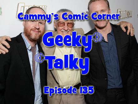 Cammy's Comic Corner - Geeky Talky - Episode 135