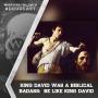 Artwork for King David Was A Biblical Badass: Be Like King David