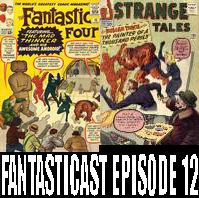 Episode 12: Fantastic Four #14 & Strange Tales #108