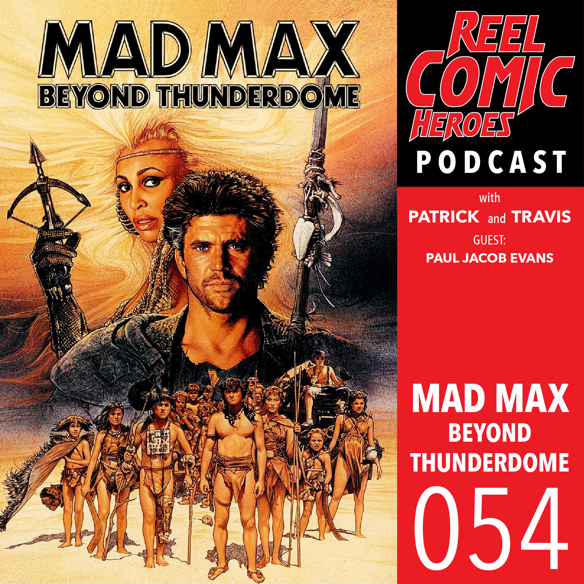 Artwork for Reel Comic Heroes 054 - Mad Max: Beyond Thunderdome with Paul Jacob Evans