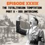 Artwork for Episode 39 - The Totalitarian Temptation – Part II - Der Untergang