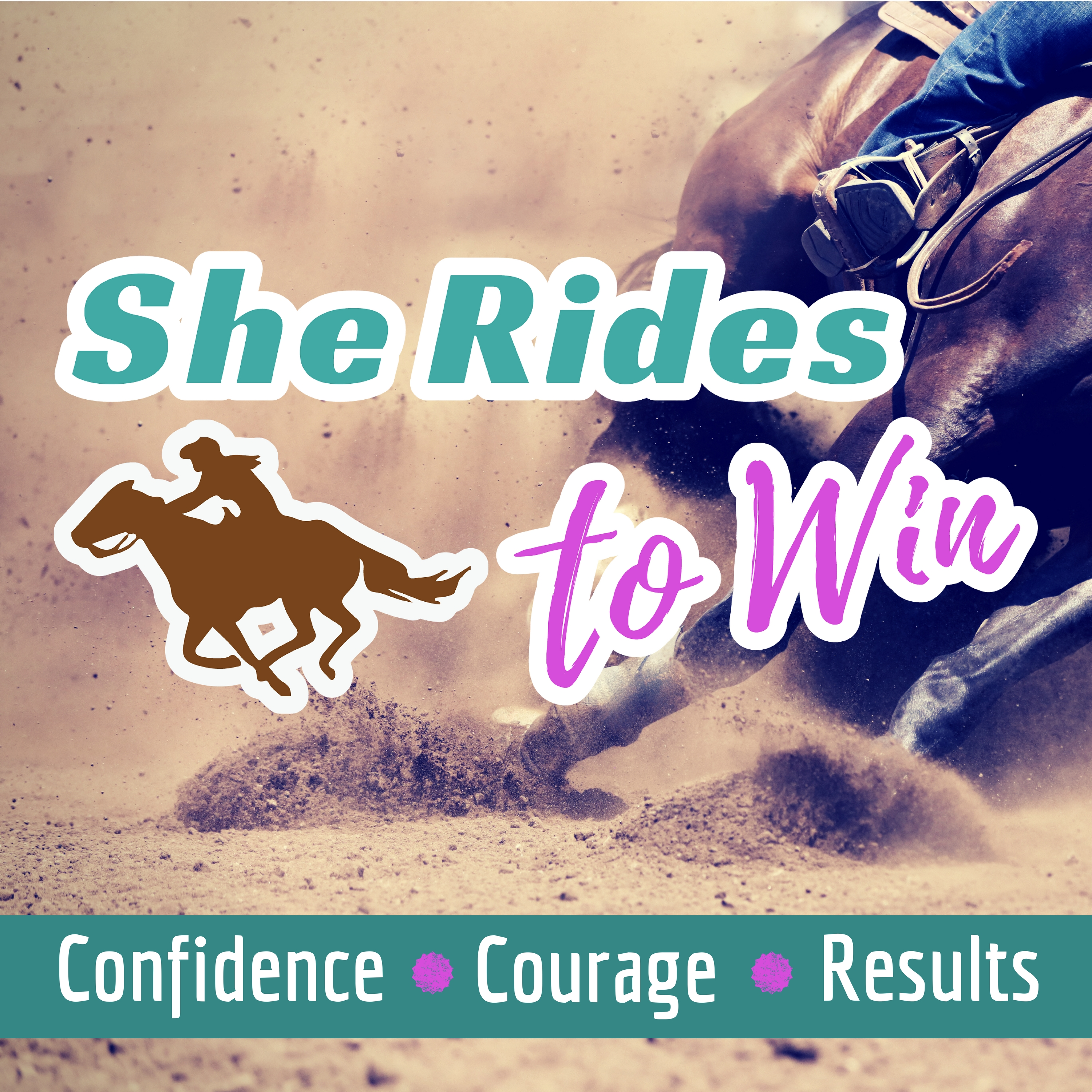 She Rides to Win Show: The Podcast for Competitive Horsewomen show art