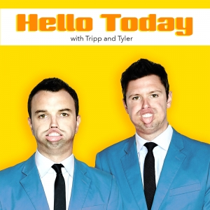 Hello Today with Tripp and Tyler