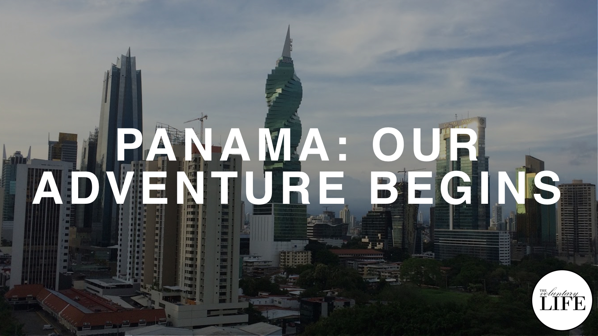 217 Panama: Our Adventure Begins