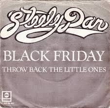 Black Friday - Steely Dan - Time Warp Song of the Day- 11/25/16