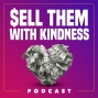 Artwork for Sell Them With Kindness is for you if...