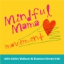 Artwork for Mindful Mama Movement - What we've been up to.