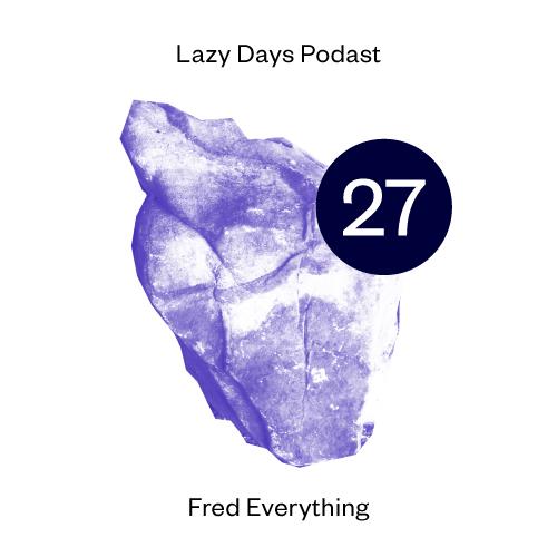 LAZY DAYS PODCAST TWENTY SEVEN