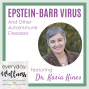 Artwork for Ep. 59 Epstein-Barr Virus and other Autoimmune Diseases