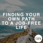 Artwork for 402 Finding Your Own Path To A Job-Free Life