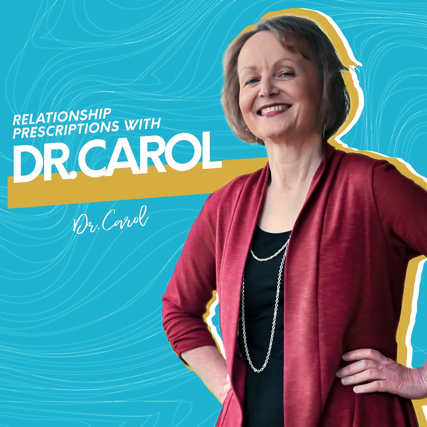 Relationship Prescriptions with Dr. Carol - How God Works through a Messy Marriage