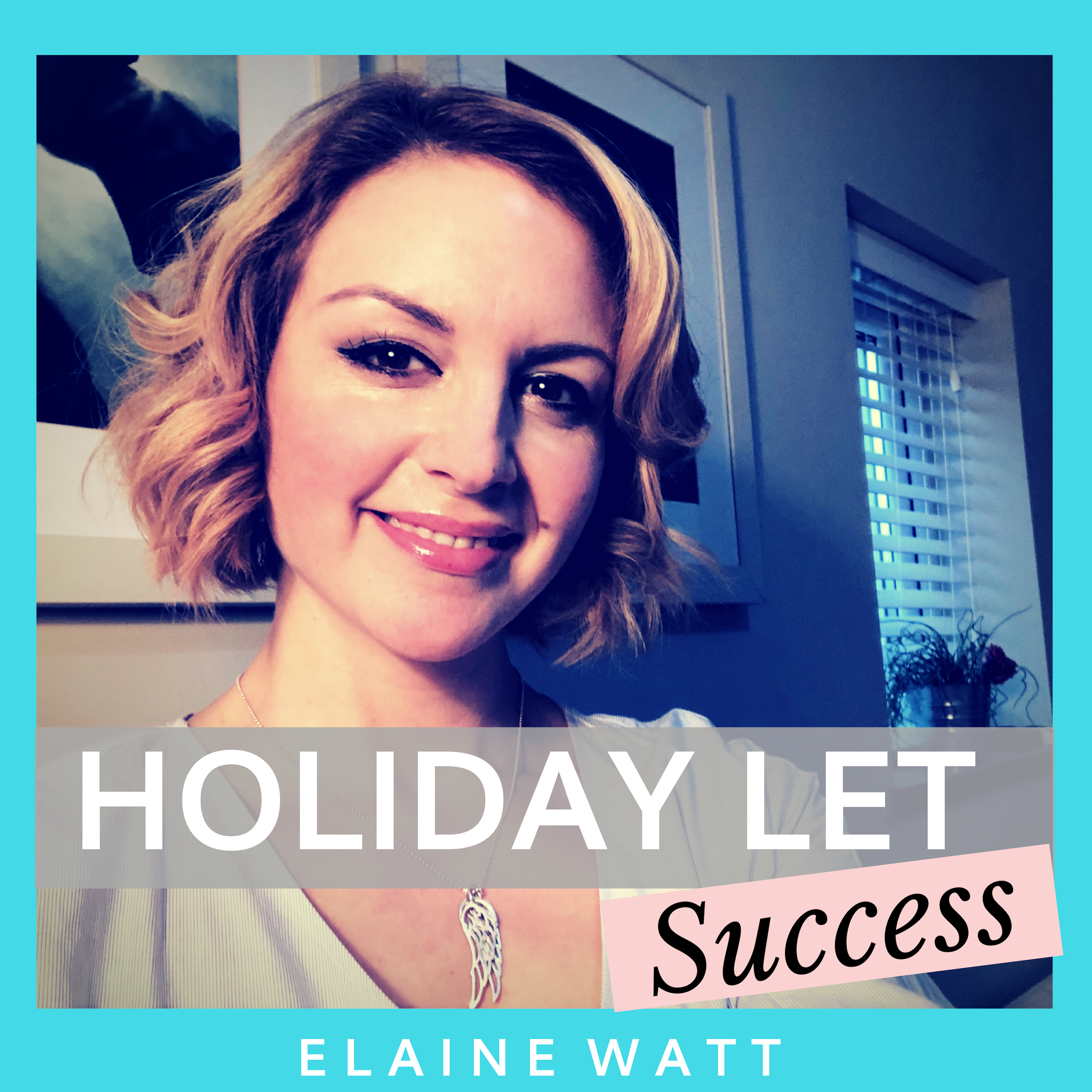 Holiday Let Success   Vacation Rental   Marketing   Elaine Watt   Property Investing   Serviced Accommodation   Holiday Rental   Increase Bookings   Reduce Costs   Save Time   Property Management show art