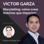 Artwork for 006 Storytelling: cómo crear historias que impactan | Víctor Garza