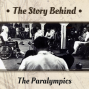 Artwork for The Paralympics | The Doctor Who Turned World War II Spinal Injury Patients Into Athletes  (TSB107)