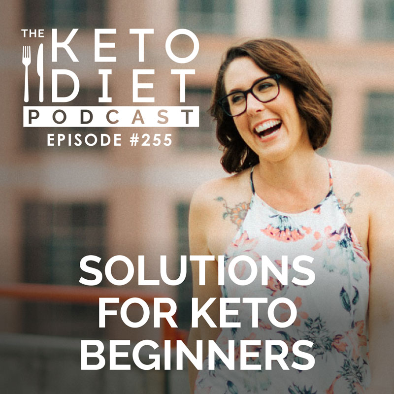 #255 The 7 Solutions for Keto Beginners with Ali Miller